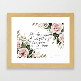 """""""He has made Everything beautiful in its time"""" Framed Art Print"""