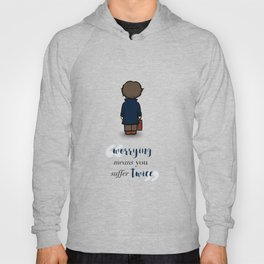 Worrying means you suffer twice - Newt Scamander Hoody