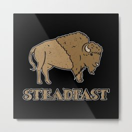 Steadfast Bison Buffalo - Wild Bison Jokes Gift Metal Print