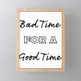 Bad time for a good time Framed Mini Art Print