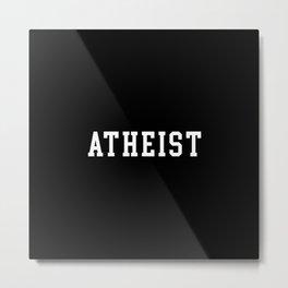 Atheist Anti Religion Metal Print
