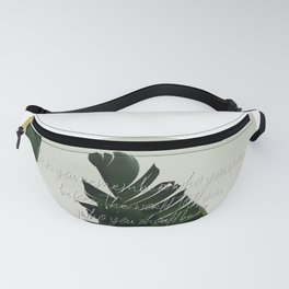 Can you remember who you were, before the world told you who you should be? Fanny Pack