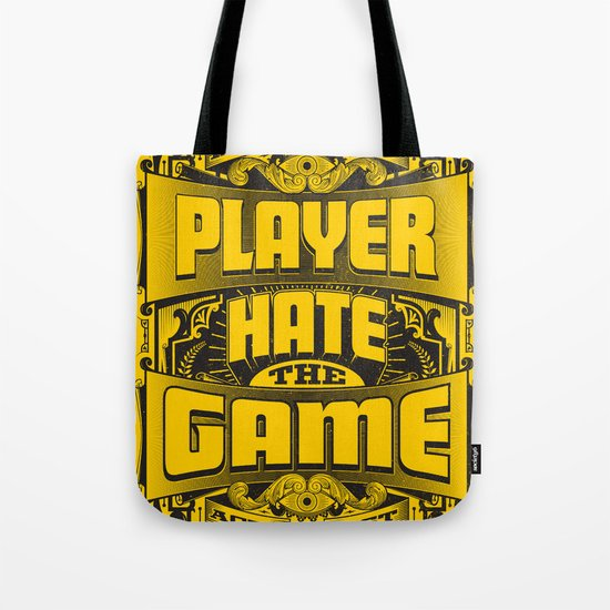 Dont Hate the Player Hate the Game Tote Bag
