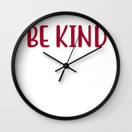 Kindness Be Kind Wall Clock