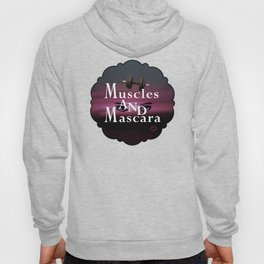 Muscles and Mascara Hoody
