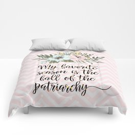 MY FAVORITE SEASON IS THE FALL OF THE PATRIARCHY Comforters
