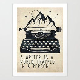 Writer A Writer Is A World Trapped In A Person Art Print