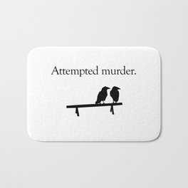 Attempted Murder Bath Mat