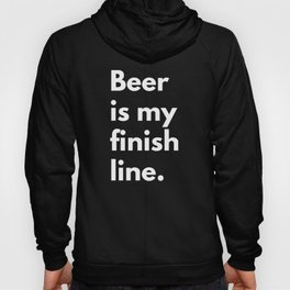Beer is my finish line Hoody