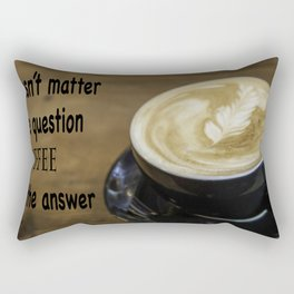 Coffee is the Answer Rectangular Pillow