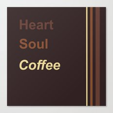 Heart Soul Coffee Canvas Print