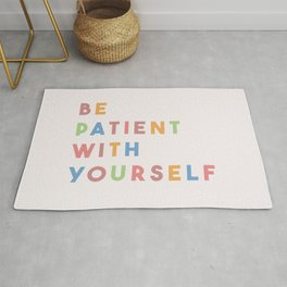 Be Patient With Yourself Rug