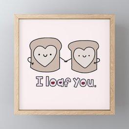 I Loaf You Framed Mini Art Print