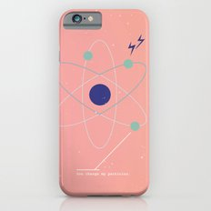 You Charge My Particles Slim Case iPhone 6s