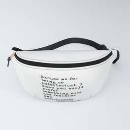 Excuse me for being so intellectual Fanny Pack
