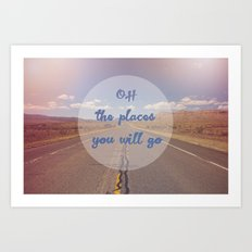 The Places You Will Go Art Print