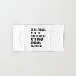 Do All Things with the Confidence of Ruth Bader Ginsburg Dissenting Hand & Bath Towel