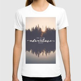 And So the Adventure Begins II T-shirt
