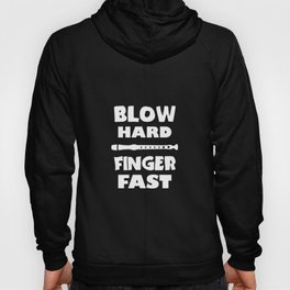 Blow Hard Finger Fast Flute product | Instrument Music Idea Hoody