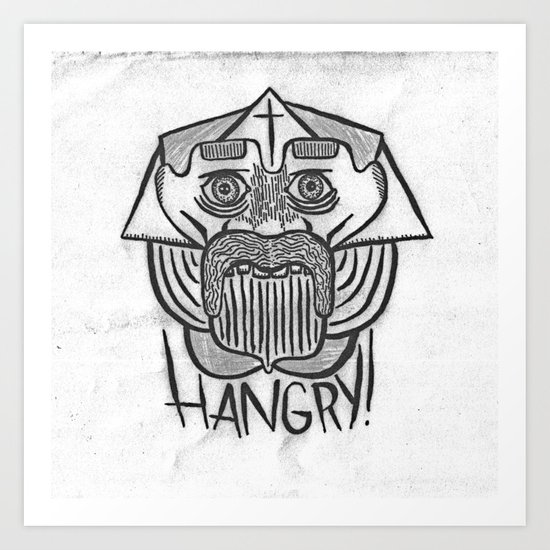 HANGRY Art Print