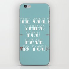 You Are All You Have And... iPhone & iPod Skin