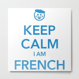 KEEP CALM I AM FRENCH Metal Print