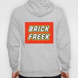 BRICK FREEK in Brick Font by Chillee Wilson Hoody