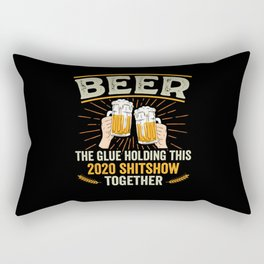 Beer the glue holding this 2020 shitshow Rectangular Pillow