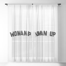 Woman Up Funny Quote Sheer Curtain