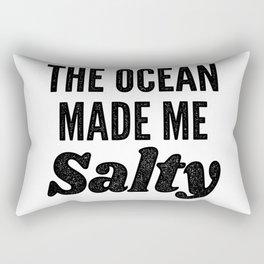 The Ocean Made Me Salty Rectangular Pillow