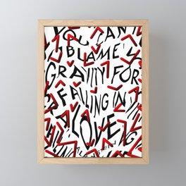 """You can't blame gravity for falling in love"" Framed Mini Art Print"
