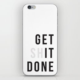 Get Sh(it) Done // Get Shit Done iPhone Skin