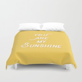 You Are My Sunshine Duvet Cover