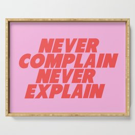 never complain never explain Serving Tray