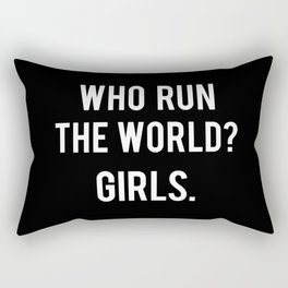 Who run the world? Girls Rectangular Pillow