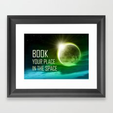 Book your place in the space Framed Art Print