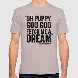Simpsons Quote - Puppy Goo Goo Fetch Me a Dream T-shirt