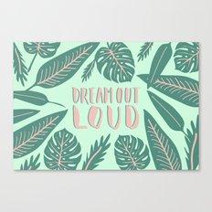 Dream Out Loud Canvas Print