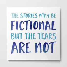 The Stories May Be Fictional But The Tears Are Not - Blue Metal Print