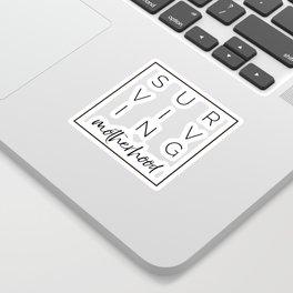 Surviving Motherhood Square Sticker