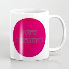 Screw Stereotypes Mug