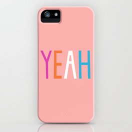 Yeah iPhone Case