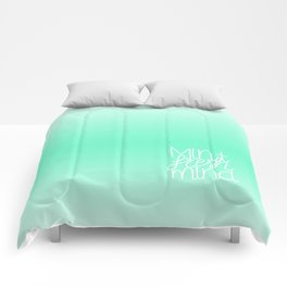 Calm and fresh lettering to inspire a mint fresh mind Comforters