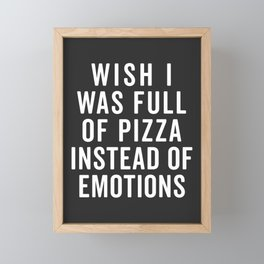 Full Of Pizza Funny Quote Framed Mini Art Print