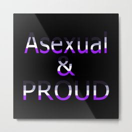 Asexual and Proud (black bg) Metal Print