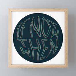 Then When? Framed Mini Art Print