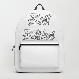 Best Bitches Backpack