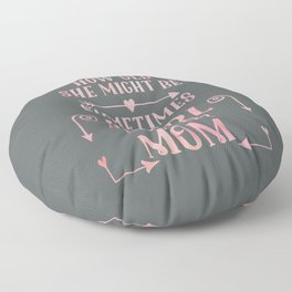 Mothers Day Girl Funny Quote Gift Floor Pillow