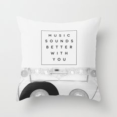 Music Sounds Better With You Throw Pillow