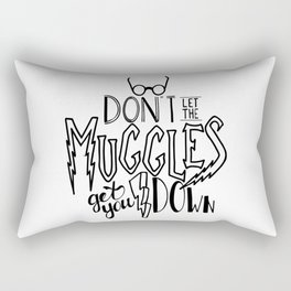 Muggles get you down Rectangular Pillow